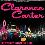 Clarence Carter Everybody Plays The Fool