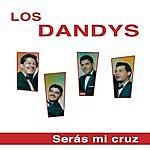 Los Dandys Serás Mi Cruz