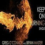 Greg O'Connor Keep On Burning