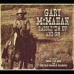 Gary McMahan Saddle Em Up And Go