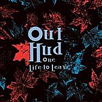 Out Hud One Life To Leave