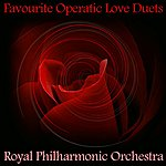 Royal Philharmonic Orchestra Favourite Operatic Love Duets