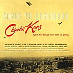Charlie Kunz Songs To Remember