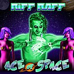 RiFF RAFF Ace Of Space