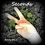 Randy Black Seconds