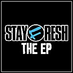 Stay Fresh The Ep
