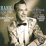 Hank Snow 42 Greatest Hits - Plus Bonus Album