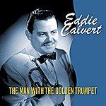 Eddie Calvert The Man With The Golden Trumpet