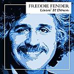 Freddy Fender Livin' It Down
