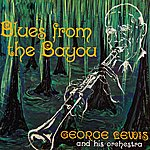 George Lewis Blues From The Bayou