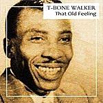 T-Bone Walker That Old Feeling