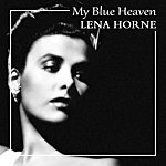 Lena Horne My Blue Heaven