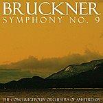 Concertgebouw Orchestra of Amsterdam Bruckner: Symphony No. 9