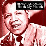 Henry 'Red' Allen Hush My Mouth