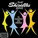 The Shirelles The Shirelles Sing To Trumpets And Strings
