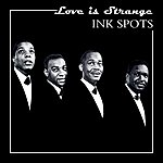 The Ink Spots Love Is Strange