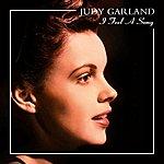 Judy Garland I Feel A Song
