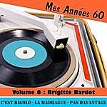 Brigitte Bardot Mes Années Soixante, Vol. 6 - Brigitte Bardot