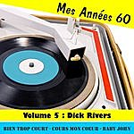 Dick Rivers Mes Années Soixante, Vol. 5 - Dick Rivers