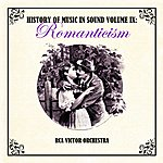 RCA Victor Orchestra History Of Music In Sound, Romanticism, Vol. 9