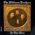 The Williams Brothers In This Place