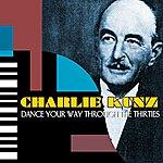 Charlie Kunz Dance Your Way Through The Thirties