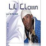 Lil Clown La To The Bay