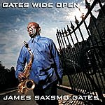 James 'Saxsmo' Gates Gates Wide Open