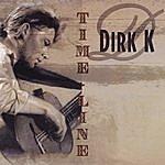 Dirk K Timeline