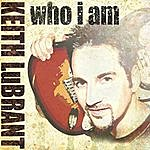 Keith LuBrant Who I Am