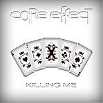 Core Effect Killing Me
