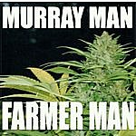 Murray Man Farmer Man