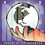 The Rule Center Of The Universe