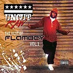 Flambey Uncut Raw: The Best Of Flambey, Vol.1