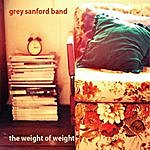 Grey Sanford The Weight Of Weight
