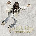 The Magnet Man Ragga Rock