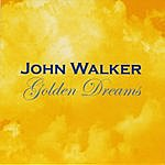 John Walker Golden Dreams