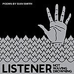 Listener Not Waving, Drowning (Feat. Dan Smith)