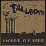 Tallboys Around The Bend