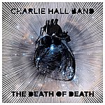 Charlie Hall The Death Of Death