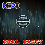 Keri Real Party