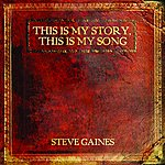 Steve Gaines This Is My Story, This Is My Song