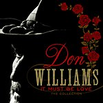 Don Williams It Must Be Love: The Collection