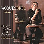 Jacques Brel Forever - Quand On N'a Que L'amour