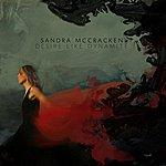 Sandra McCracken Desire Like Dynamite