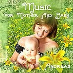 Andreas Music For Mother And Baby