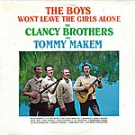 The Clancy Brothers The Boys Won't Leave The Girls Alone