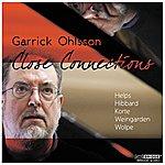 Garrick Ohlsson Close Connections