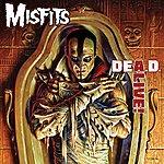 Misfits Dea.D. Alive!