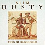 Slim Dusty King Of Kalgoorlie